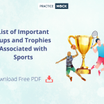 List of Important Cups and Trophies Associated with Sports- Download Free PDF