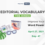 The Hindu Editorial Vocabulary– Apr 27, 2021; Day 47