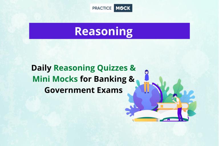 Reasoning Quizzes & Mini Mocks