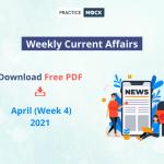 April 2021 Current Affairs- Week 4- Download Free PDF
