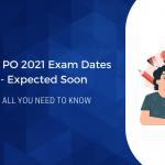 SBI PO 2021 Exam Dates