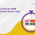 Last-minute RRB PO:Clerk Mains Tips