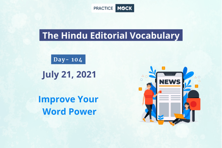 The Hindu Editorial Vocabulary– July 21, 2021; Day 104