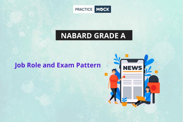NABARD Grade A Job Role & Exam Pattern