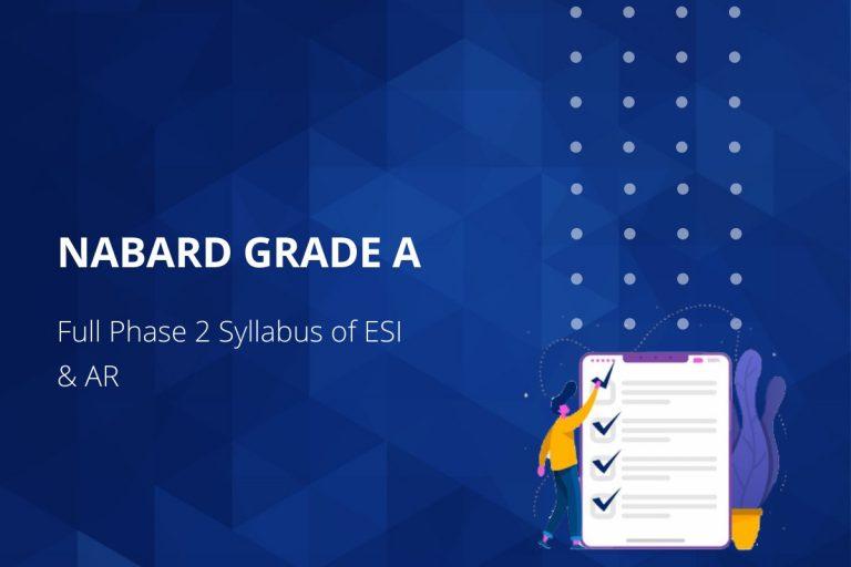 NABARD Grade A Full Phase 2 Syllabus of ESI & AR