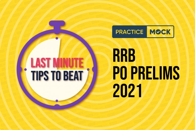 Last-Minute Tips to Beat RRB PO Prelims 2021