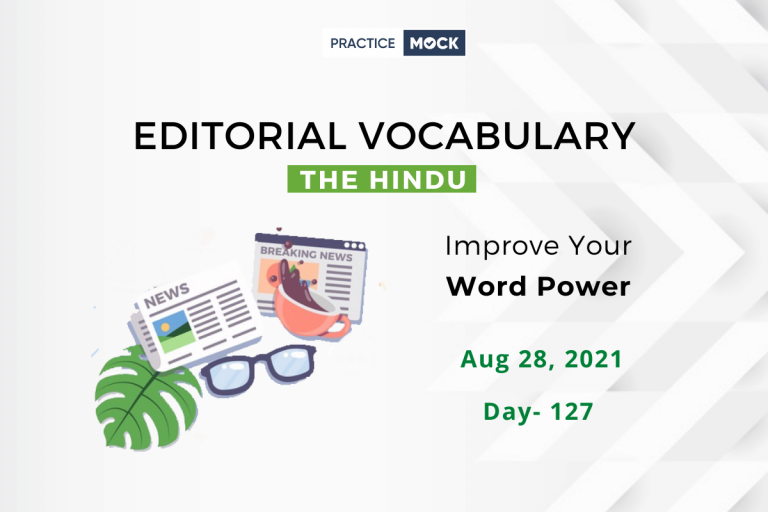 The Hindu Editorial Vocabulary– Aug 28, 2021; Day 127