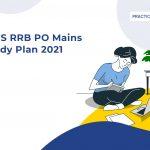 IBPS RRB PO Mains Study Plan 2021
