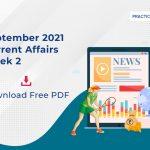 September 2021 Current Affairs- Week 2- Download Free PDF