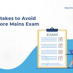 Mistakes to Avoid While Preparing for Mains